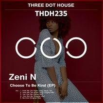 Zeni N - Choose To Be Kind (EP)