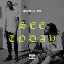 Chuuwee, Trizz - See Today
