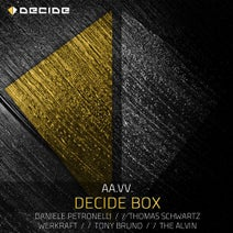 Daniele Petronelli, Thomas Schwartz, WERKRAFT, Tony Bruno, The AlVin, Daniele Petronelli - Decide Box