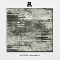 Georg Fischer - Looking Ahead EP