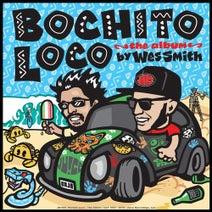 Wes Smith - Bochito Loco - The Album