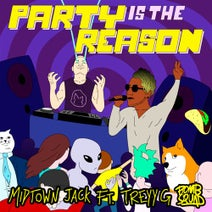 Midtown Jack - Party Is the Reason (feat. Treyy G)