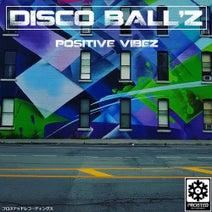 Disco Ball'z - Pozitive Vibe