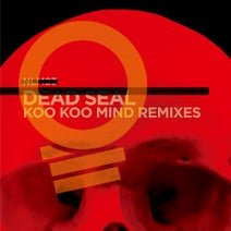 Dead Seal, Dead Seal, Alland Byallo, Anthony Mansfield - Koo Koo Mind Remixes