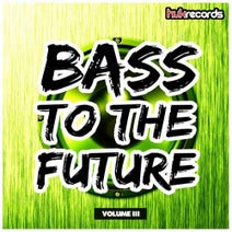 Angel Cardenas, Brouse, Dauzer, Oscar Omar FM - Bass To The Future, Vol. 3