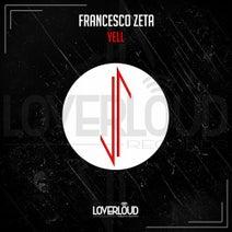 Francesco Zeta - Yell (Extended Mix)