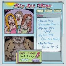 Sex Judas, Ricky, Tim Paris, Arttu - Big Sex Thing feat. Ricky
