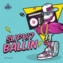 Slip187 - Ballin