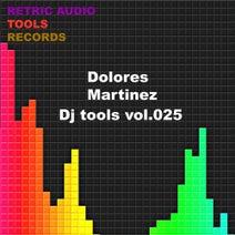 Dolores Martinez - DJ Tools, Vol. 025