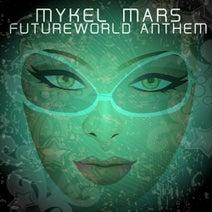 Mykel Mars - Futureworld Anthem