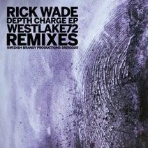 Rick Wade, Westlake72 - Depth Charge (Westelake72 Remixes)