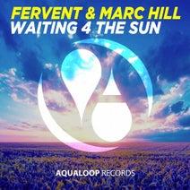 Fervent & Marc Hill - Waiting 4 The Sun