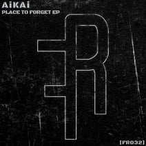 AiKAi - Place to Forget EP
