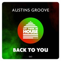 Austins Groove - Back To You