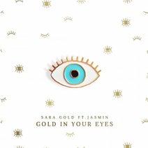 Jasmin, Sara Gold - Gold In Your Eyes