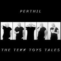 Perthil - The Tekk Toys Tales
