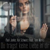 Paul Janke, Kai Schwarz, Sharapov, Kahikko, Krass Bunt - Du tragst keine Liebe in dir (feat. Tom Marks) [Remixes]