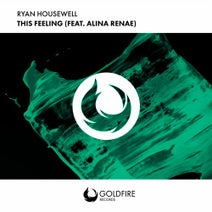 Ryan Housewell, Alina Renae, Uplink, High 'N' Rich, GHST, Daxx, Vymvn - This Feeling