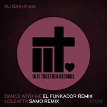 Samo, DJ Dashcam, El Funkador - Loleatta & Dance With Me Remixes EP