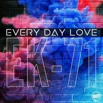 EK-71 - Every Day Love