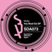 Wulky, Daniel Rateuke - You Must Go EP