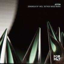 Joton, Setaoc Mass - Zeroreux EP incl Setaoc Mass Remix