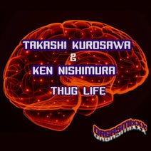 Takashi Kurosawa, Ken Nishimura - Thug Life