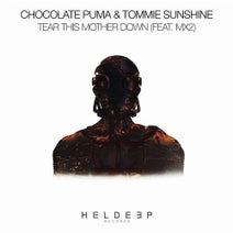 Tommie Sunshine, Chocolate Puma, MX2 - Tear This Mother Down (feat. MX2)
