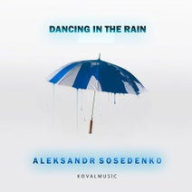 Aleksandr Sosedenko - Dancing In The Rain