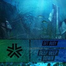 Get Busy - Deep Deep Down