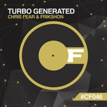 Chris Fear, Frikshon - Turbo Generated