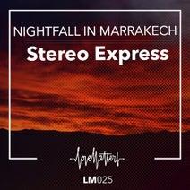 Stereo Express - Nightfall in Marrakech