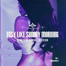 Easy Like Sunday Morning (Beautiful Lounge Session), Vol  1