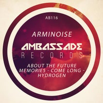Arminoise - About The Future Memories - Come Long - Hydrogen