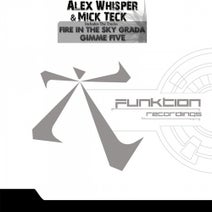 Alex Whisper, Mick Teck - Fire In The Sky Grada / Gimme Five