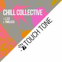 CHILL COLLECTIVE - L.S.D / Timeless