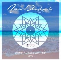 Askin Dedeoglu - Come On Talk With Me