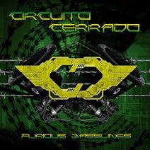 Odissi, Circuito Cerrado, SFX DJ, Rexx Arkana, Noiz+Zilenth, Tanzkrieg, Circuito Cerrado - Furious Basslines (Deluxe Edition)