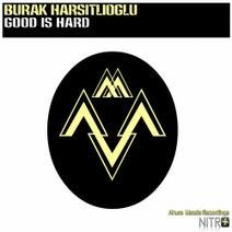 Burak Harsitlioglu - Good Is Hard