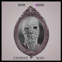 Behr $quad - Candle Wax (2018 Mix)