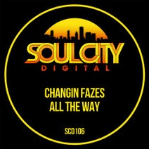 Changin Fazes - All The Way