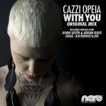 Cazzi Opeia, Original Club Mix, Adrian Bood & Robin South, Kastenholt & Dee, Chase - Cazzi Opeia - With You