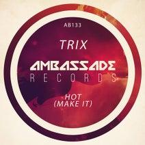 Trix - Hot (Make It)