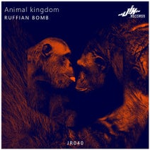 Ruffian Bomb - Animal Kingdom