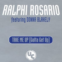 Ralphi Rosario, Donna Blakely, Dance Works!, JJ Flores, Pete Heller, Terry Farley, Lego - Take Me up (Gotta Get up)