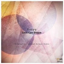Rospy, Mehdi Belkadi - Love Can Dream