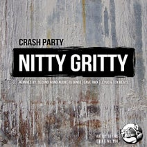 Crash Party, Dave RMX 110, Second Hand Audio, DJ BiNGe, Leygo, Toy Beats - Nitty Gritty