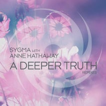 Sygma, Anne Hathaway, Beatman & Ludmilla, T4L, Mariano Ballejos, Peter Santos - A Deeper Truth - Remixes