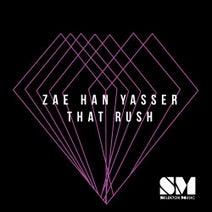 Zae Han Yasser - That Rush