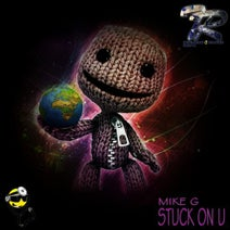 Mike G - Stuck On U